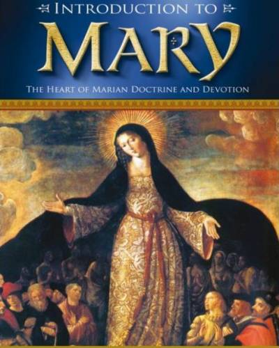 Introduction to Mary. The Heart of marian doctrine and devotion